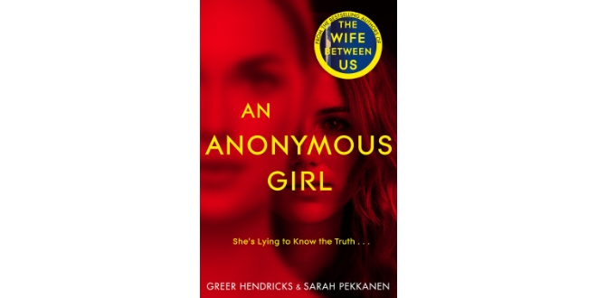Book Review – An Anonymous Girl by Greer Hendricks and Sarah